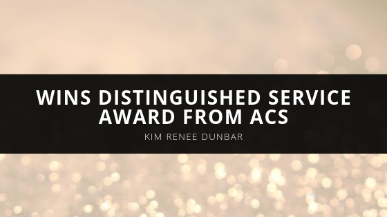 Kim Renee Dunbar - Wins Distinguished Service Award from ACS