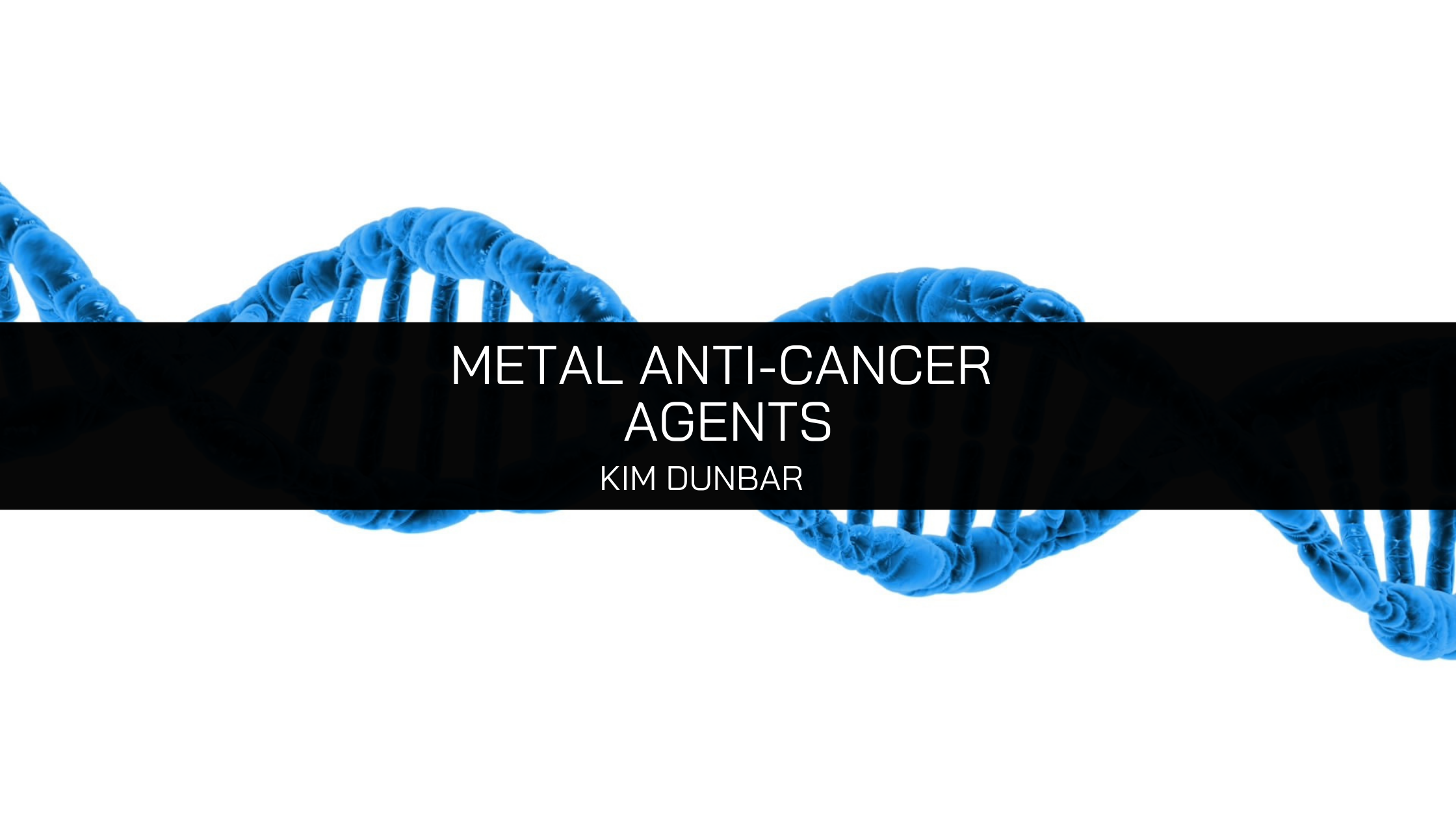 Kim Dunbar's Research In Metal Anti-Cancer Agents